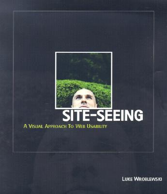 Image for SITE-SEEING A VISUAL APPROACH TO WEB USABILITY