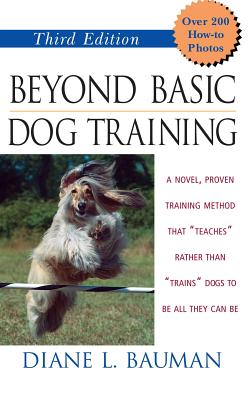 Beyond Basic Dog Training, Bauman, Diane  L.