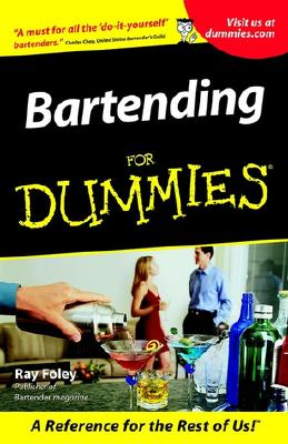 Bartending For Dummies (For Dummies (Lifestyles Paperback)), Foley, Ray