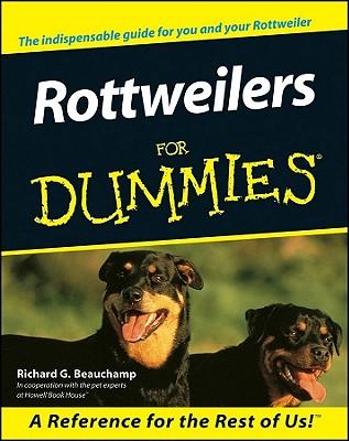 Rottweilers For Dummies, Beauchamp, Richard G.