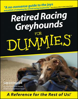 Retired Racing Greyhounds for Dummies, LEE LIVINGOOD
