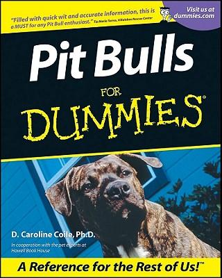 Pit Bulls for Dummies, D. CAROLINE COILE