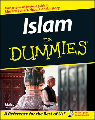 Islam For Dummies, Malcolm Clark