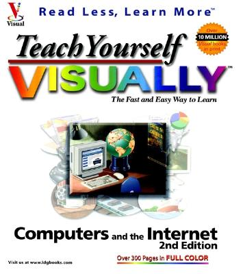 Image for Teach Yourself Computers and the Internet VISUALLY (IDG's 3-D visual series)