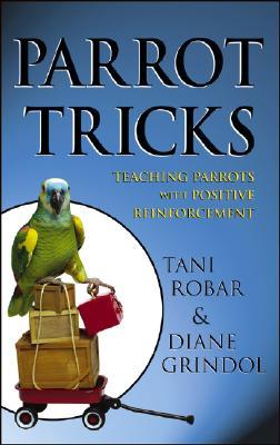 Image for Parrot Tricks: Teaching Parrots with Positive Reinforcement