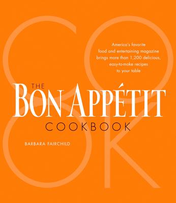 "The Bon Appetit Cookbook, ""Bon Appetit Magazine, Fairchil"""