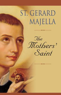 St. Gerard Majella: The Mothers' Saint, Tobin C.Ss.R., Thomas