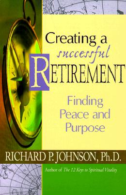 Image for Creating a Successful Retirement: Finding Peace and Purpose