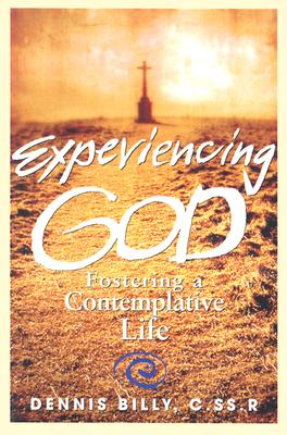 Experiencing God: Fostering a Contemplative Life, Dennis Joseph Billy