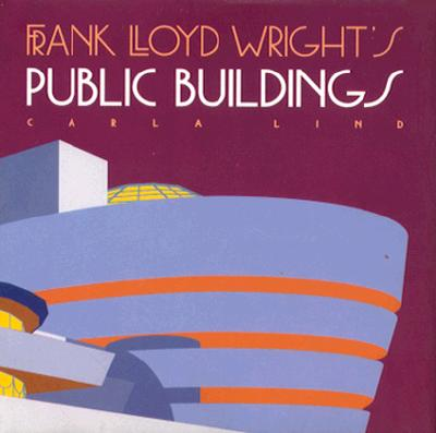 Image for FRANK LLOYD WRIGHT'S PUBLIC BUILDINGS