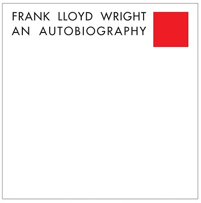 Image for FRANK LLOYD WRIGHT : AN AUTOBIOGRAPHY