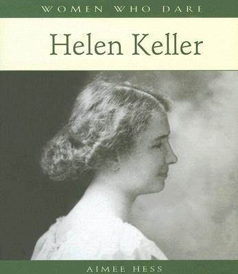 Helen Keller (Women Who Dare), Hess, Aimee