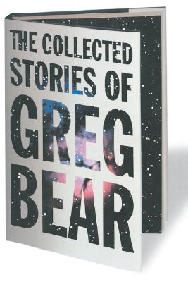 Image for The Collected Stories of Greg Bear (Tom Doherty Associates Books)
