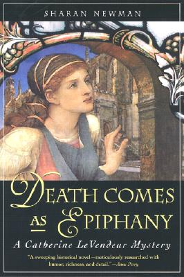 DEATH COMES AS EPIPHANY CATHERINE LEVENDEUR MYSTERY, NEWMAN, SHARAN