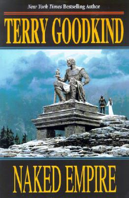 Naked Empire (Sword of Truth, Book 8), TERRY GOODKIND