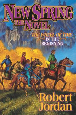 Image for New Spring  (Wheel of Time- In the Beginning)