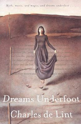 Dreams Underfoot: A Newford Collection, Charles de Lint