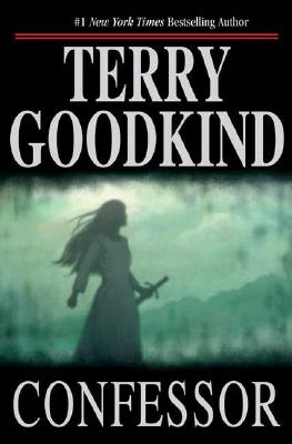 """Confessor: Chainfire Trilogy, Part 3 (Sword Of Truth, Book 11)"", ""Goodkind, Terry"""