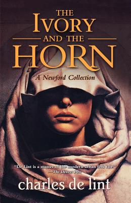The Ivory and the Horn: A Newford Collection, de Lint, Charles