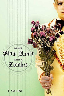 Never Slow Dance with a Zombie, E Van Lowe