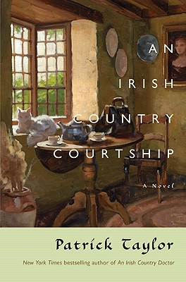 An Irish Country Courtship: A Novel (Irish Country Books), Patrick Taylor