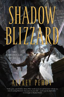 Shadow Blizzard (Chronicles of Siala), Alexey Pehov