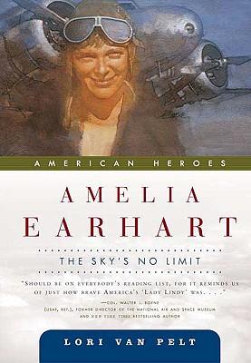 Amelia Earhart: The Sky's No Limit (American Heroes), Van Pelt, Lori