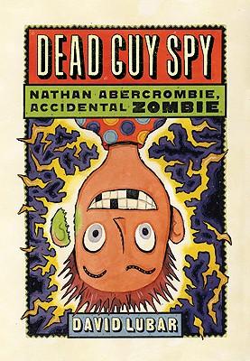 Image for Dead Guy Spy (Nathan Abercrombie, Accidental Zombie)