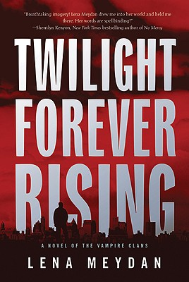 Image for TWILIGHT FOREVER RISING A NOVEL OF THE VAMPIRE CLANS