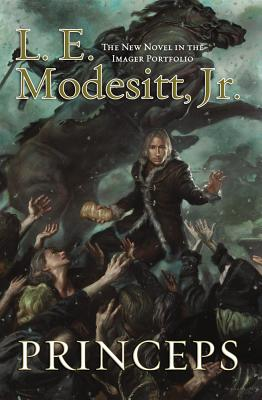 Princeps: The Fifth Book of the Imager Portfolio, Modesitt Jr., L. E.