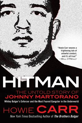 Image for Hitman: The Untold Story of Johnny Martorano: Whitey Bulger's Enforcer and the Most Feared Gangster in the Underworld