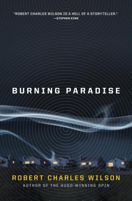 Burning Paradise, Robert Charles Wilson