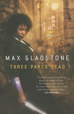 THREE PARTS DEAD, GLADSTONE, MAX