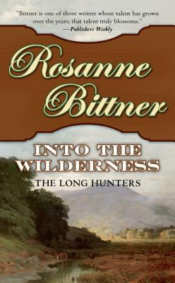 Image for Into the Wilderness: The Long Hunters (Westerward America!)