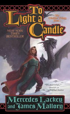 To Light a Candle: The Obsidian Trilogy, Book Two (The Obsidian Mountain Trilogy), Lackey, Mercedes; Mallory, James