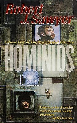 Hominids (Neanderthal Parallax), Robert J. Sawyer