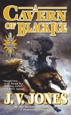 A Cavern of Black Ice (Sword of Shadows), J. V. Jones