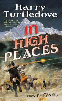 In High Places (Crosstime Traffic), Harry Turtledove