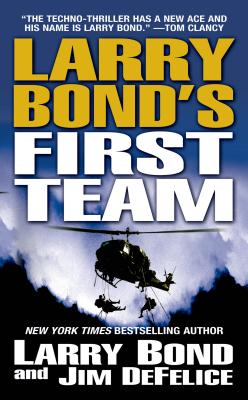 LARRY BOND'S FIRST TEAM, BOND, LARRY & DE FELICE, JIM