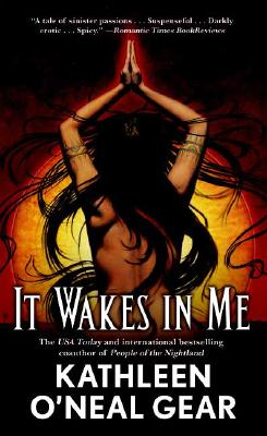 It Wakes in Me, Kathleen O'Neal Gear