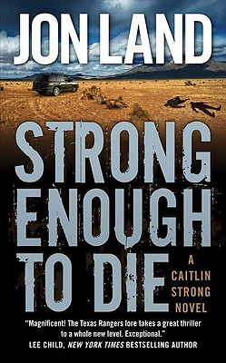 Image for Strong Enough to Die: A Caitlin Strong Novel