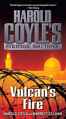 Vulcan's Fire: Harold Coyle's Strategic Solutions, Inc., Harold Coyle, Barrett Tillman