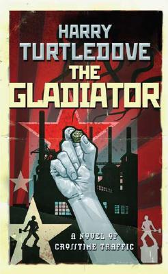 Gladiator, The, Turtledove, Harry