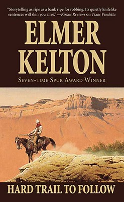 Hard Trail To Follow (Texas Rangers), ELMER KELTON