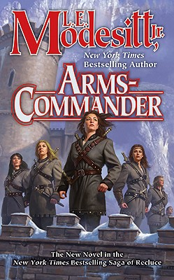 Arms-Commander (Saga of Recluce), L. E. Modesitt
