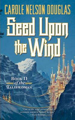 Seed Upon the Wind (Taliswoman), Carole Nelson Douglas