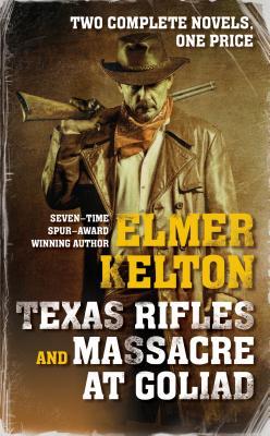 Texas Rifles and Massacre at Goliad, Elmer Kelton