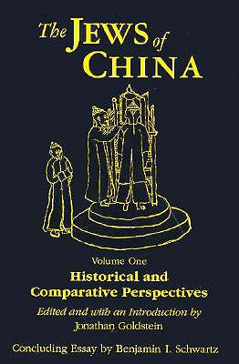 The Jews of China: Historical and Comparative Perspectives, Vol. 1