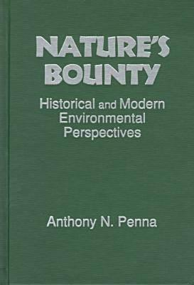 Image for NATURE'S BOUNTY HISTORICAL AND MODERN ENVIRONMENTAL PERSPECTIVES
