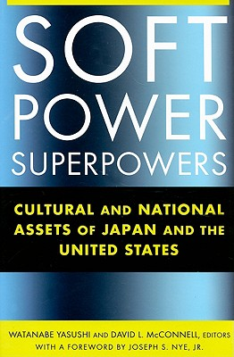 Soft Power Superpowers (East Gate Books), Watanabe, Yasushi; McConnell, David L